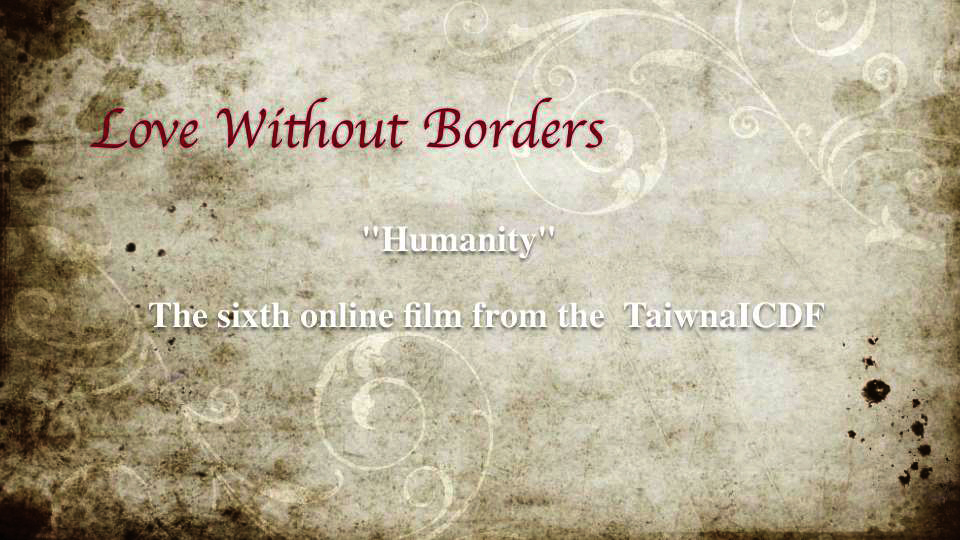 Love Without Borders: (6) Humanity (short version) (2012)