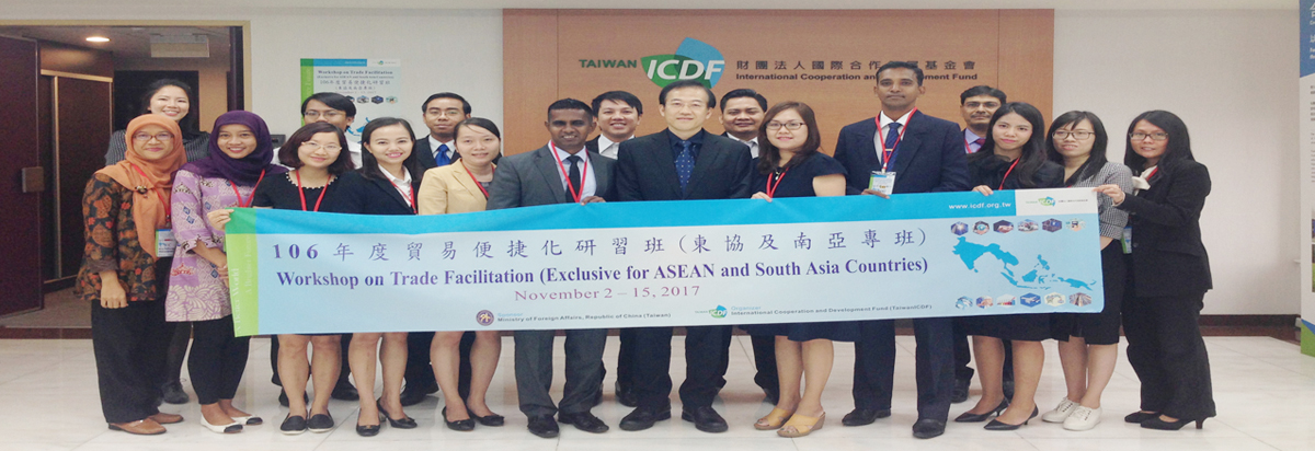 TaiwanICDF 2017 Workshop on Trade Facilitation (Exclusive for ASEAN and South Asian countries) opens new chapter in business opportunities in New Southbound countries
